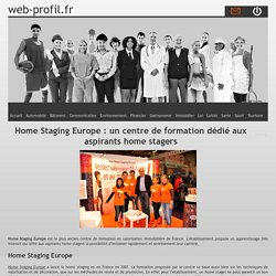 Home Staging Europe : un centre de formation dédié aux aspirants home stagers