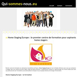 Home Staging Europe : le premier centre de formation pour aspirants home stagers - qui-sommes-nous.eu