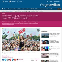 The cost of staging a music festival: 'We spent £30,000 on the waste'