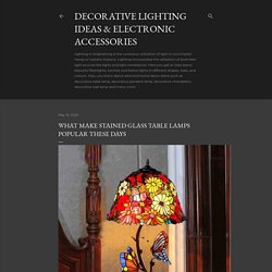 What Make Stained Glass Table Lamps Popular These Days