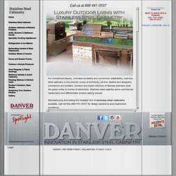DANVER STAINLESS STEEL CABINETRY, OUTDOOR KITCHENS, BARBECUE ISLANDS, OUTDOOR CABINETS