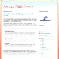 Seaway Fluid Power : Use Stainless Steel Fittings for its Practical Benefits