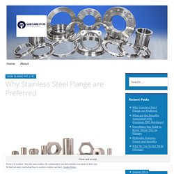 Why Stainless Steel Flange are Preferred