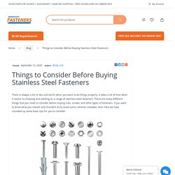 Things to Consider Before Buying Stainless Steel Fasteners www.NewportFasteners.com