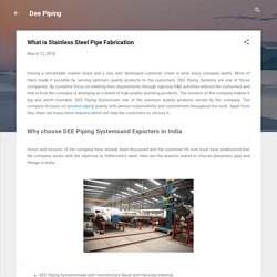 What is Stainless Steel Pipe Fabrication