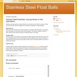 Stainless Steel Float Balls: Stainless Steel Float Balls, Unsung Heroes in Vital Applications