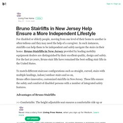 Bruno Stairlifts in New Jersey Help Ensure a More Independent Lifestyle
