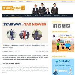 Stairway to Tax Heaven, le serious game pour comprendre l'affaire Panama Papers