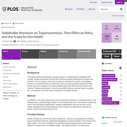 PLOS 11/12/15 Stakeholder Narratives on Trypanosomiasis, Their Effect on Policy and the Scope for One Health