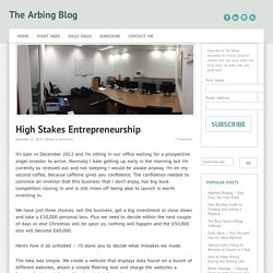 High Stakes Entrepreneurship - The Arbing Blog