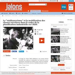 Le 'stakhanovisme' et la mobilisation des classes ouvrières dans le cadre de la planification industrielle en URSS - Jalons pour l'histoire du temps présent