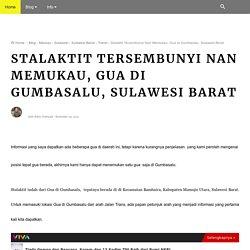 Stalaktit Tersembunyi Nan Memukau, Gua di Gumbasalu, Sulawesi Barat