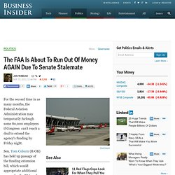 The FAA Is About To Run Out Of Money AGAIN Due To Senate Stalemate