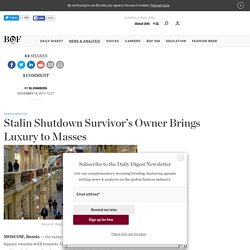 Stalin Shutdown Survivor's Owner Brings Luxury to Masses