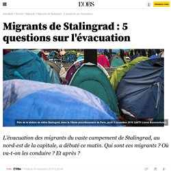 Migrants de Stalingrad : 5 questions sur l'évacuation