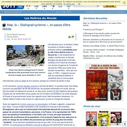 Alep, la « Stalingrad syrienne », en passe d'être libérée