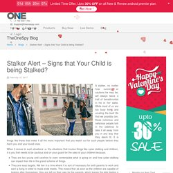 Stalker Alert – Signs that Your Child is being Stalked?