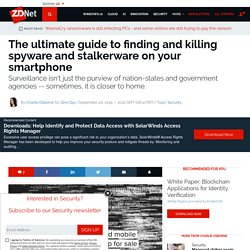The ultimate guide to finding and killing spyware and stalkerware on your smartphone