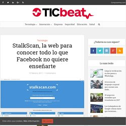StalkScan, la web para conocer todo lo que Facebook no quiere enseñarte