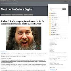 Richard Stallman propõe reforma da lei de direitos autorais em carta a José Sarney « Movimento Cultura Digital
