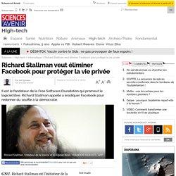 Richard Stallman veut éliminer Facebook pour protéger la vie privée