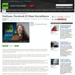 Stallman: Facebook IS Mass Surveillance