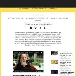Richard Stallman : les logiciels libres au secours de la vie privée