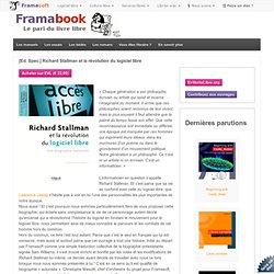 Ed. Spec.] Richard Stallman et la révolution du logiciel libre
