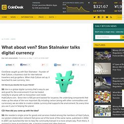 What about ven? Stan Stalnaker talks digital currency
