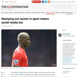 Stamping out racism in sport means social media too