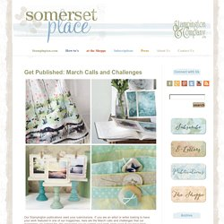 Somerset Place: The Official Blog of Stampington & Company » Blog Archive Get Published: March Calls and Challenges » Somerset Place: The Official Blog of Stampington & Company