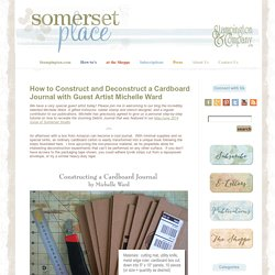 Somerset Place: The Official Blog of Stampington & Company » Blog Archive How to Construct and Deconstruct a Cardboard Journal with Guest Artist Michelle Ward » Somerset Place: The Official Blog of Stampington & Company