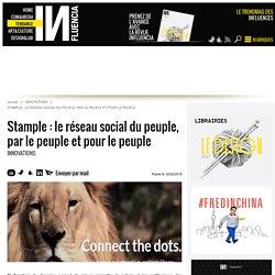 Stample : le réseau social du peuple, par le peuple et pour le peuple - Influencia