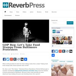 GOP Rep: Let's Take Food Stamps From Baltimore Protesters