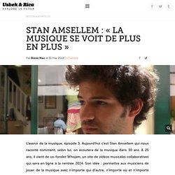 Stan Amsellem : «La musique se voit de plus en plus»