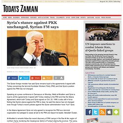 Syria's stance against PKK unchanged, Syrian FM says