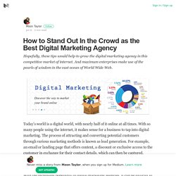 How to Stand Out In the Crowd as the Best Digital Marketing Agency