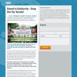 Stand in Solidarity - Stop the Tar Sands!