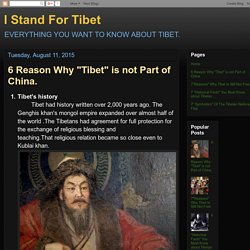 "I Stand For Tibet: 6 Reason Why ""Tibet"" is not Part of China."