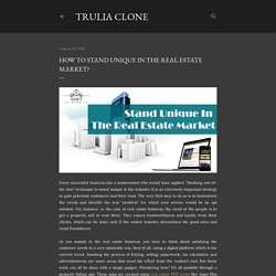 How to stand unique in the real estate market?