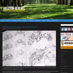 GITS Standalone Complex Genga Art Book Review - Halcyon Realms - Art Book Reviews - Anime, Manga, Film, Photography