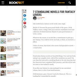 7 Standalone Novels for Fantasy Lovers