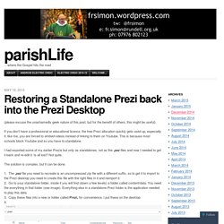 Restoring a Standalone Prezi back into the Prezi Desktop