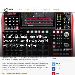 Akai's standalone MPCs revealed - and they could replace your laptop - CDM Create Digital Music