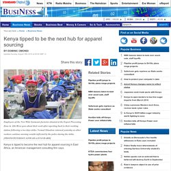 Kenya tipped to be the next hub for apparel sourcing