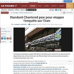 Sociétés : Standard Chartered paie pour stopper l'enquête sur l'Iran