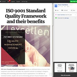 ISO 9001 Standard Quality Framework and their benefits