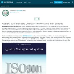 Get ISO 9001 Standard Quality Framework and their Benefits: ursindia10