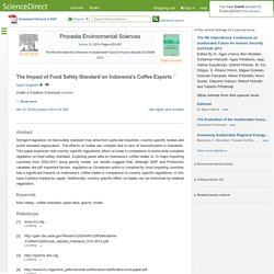 Procedia Environmental Sciences Volume 20, 2014, Pages 425–433 The Impact of Food Safety Standard on Indonesia's Coffee Exports