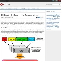 Old Standard New Topic – Optical Transport Network - Blog of FS.COM